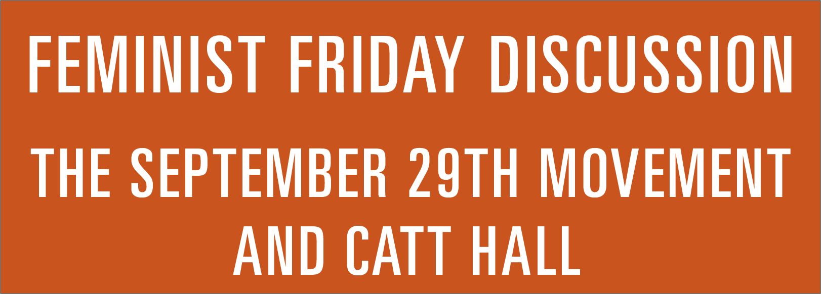 Link tile for Feminist Friday discussion video from August 7, 2020 on the September 29th Movement and Catt Hall