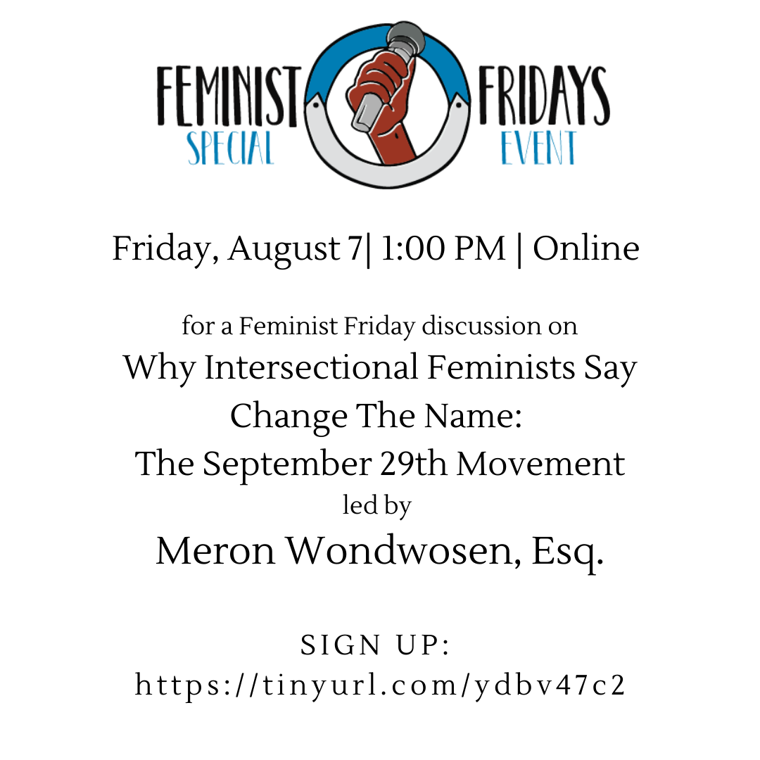 Graphic of Feminist Friday Logo with Text for Friday, August 7 2020 a discussion on why intersectional feminists say change the name of Catt Hall