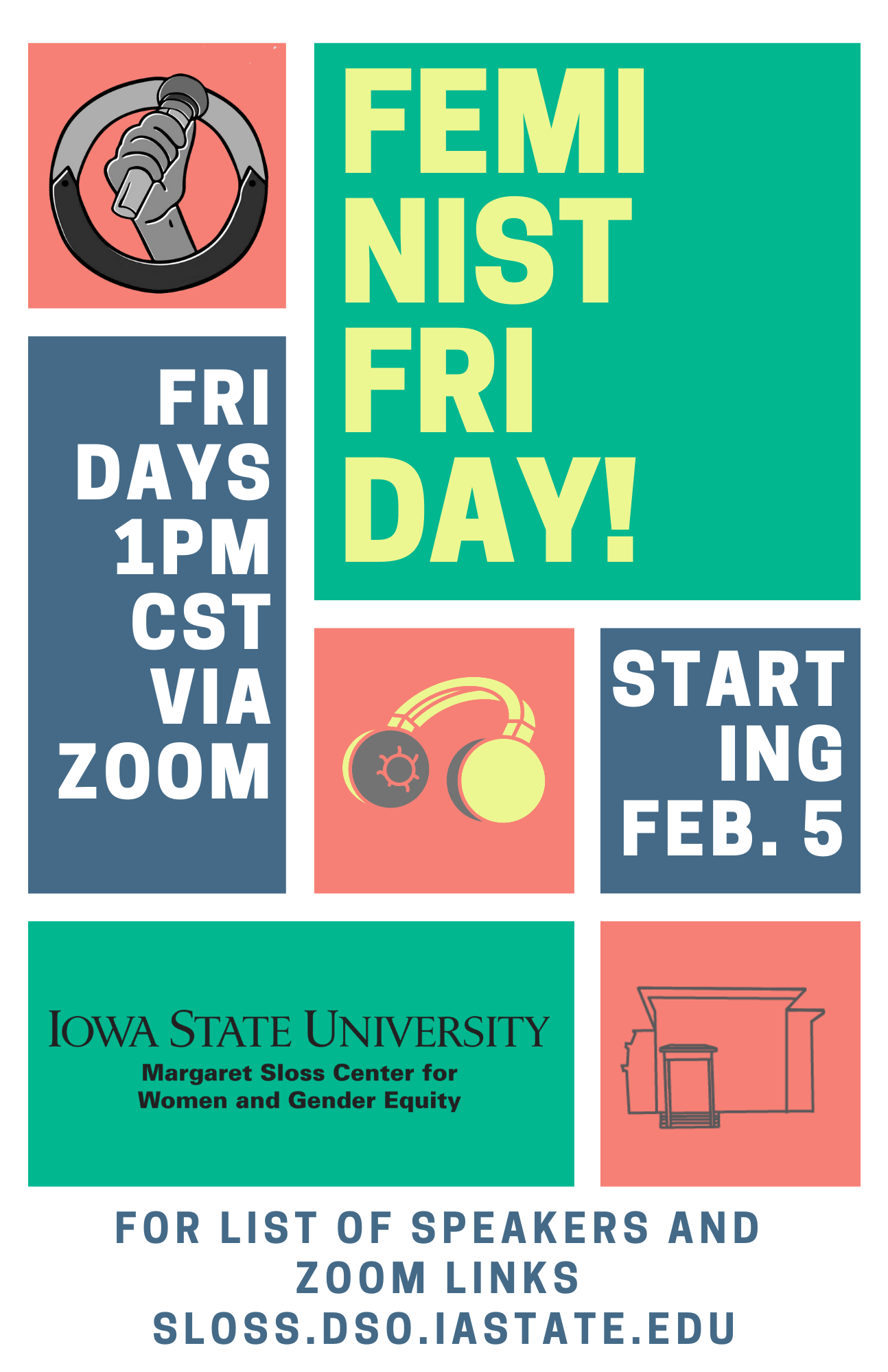 "Feminist Friday logo, an illustration of headphones, Sloss House outline, and Sloss Center wordmark with text ""Feminists Fridays, Fridays at 1 pm CST starting February 5"""