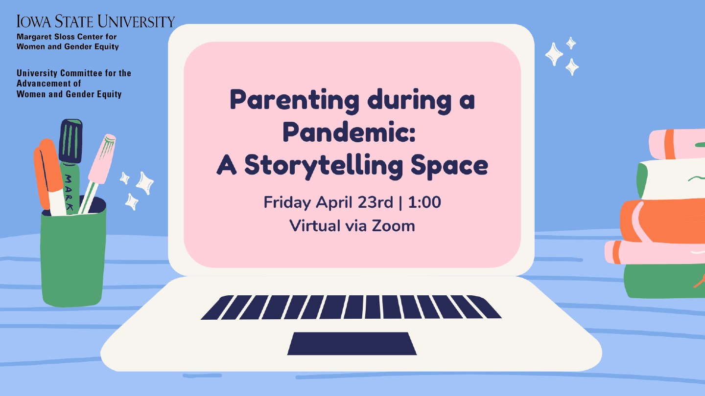 "a laptop on a surface with books and a cup of pens nearby. On the laptop screen is the text ""Parenting during a pandemic: a storytelling space"" Friday, April 23, 1:00 Virtual Via Zoom"